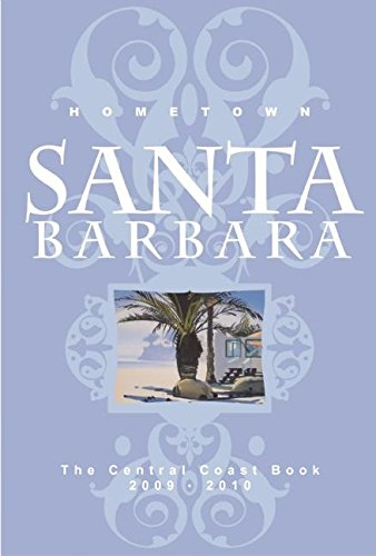 9780975393956: Hometown Santa Barbara: The Central Coast Book