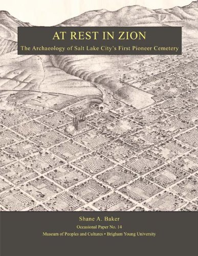 9780975394557: At Rest in Zion: The Archaeology of Salt Lake City's First Pioneer Cemetery (BYU Museum of Peoples and Cultures Occasional Papers, No. 14)