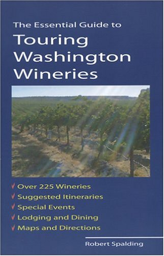9780975396803: The Essential Guide to Touring Washington Wineries