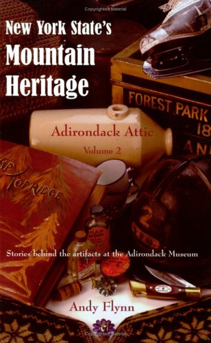 9780975400715: New York State's Mountain Heritage: Adirondack Attic, Vol. 2