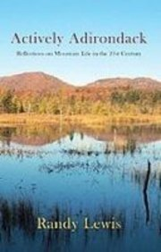 9780975400746: Actively Adirondack: Reflections on Mountain Life in the 21st Century