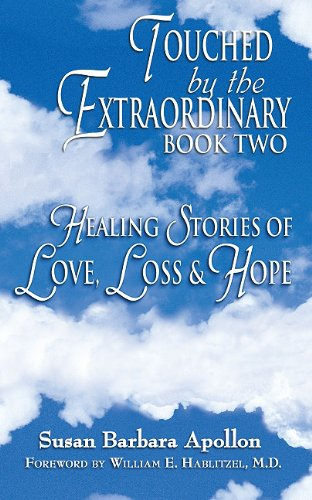 9780975403693: Touched by the Extraordinary, Book Two: Healing Stories of Love, Loss and Hope