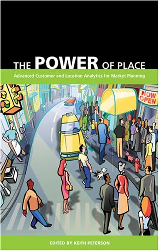 9780975405208: The Power of Place: Advanced Customer and Location Analytics for Market Planning