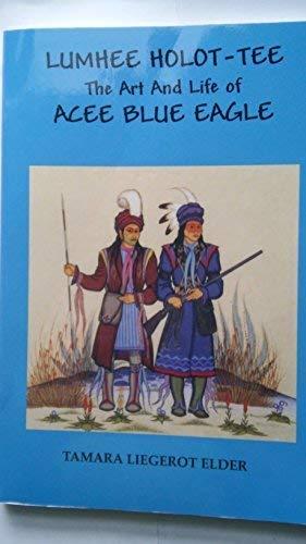 9780975407219: Lumhee Holot-tee: The Art and Life of Acee Blue Eagle