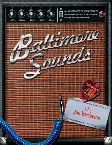 9780975408414: Baltimore Sounds - An Illustrated Encyclopedia of Baltimore Area Pop Musicians Bands and Recordings 1950-2000