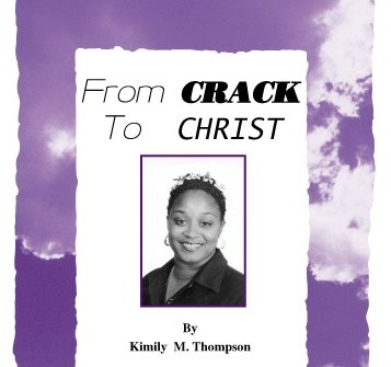 9780975411902: From Crack To Christ