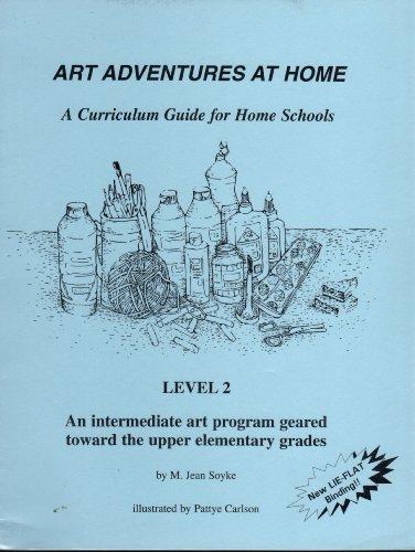 Art Adventures at Home Level 2 : Pattye Carlson; M.