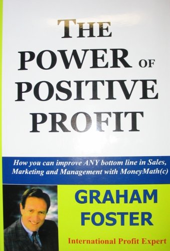 The Power of Positive Profit: Graham Foster