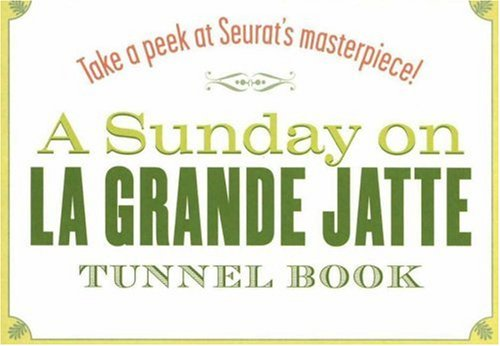 9780975415009: A Sunday on La Grande Jatte Tunnel Book: Take a Peek at Seurat's Masterpiece! (Take a Peek series)