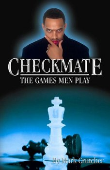 Checkmate: The Games Men Play: Mark D. Crutcher