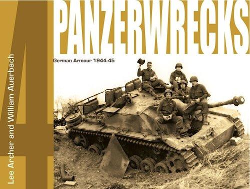 Panzerwrecks 4: German Armour 1944-45: Lee Archer, William Auerbach