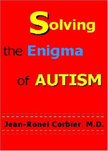 9780975419724: Solving the Enigma of Autism
