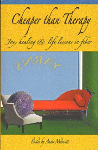 9780975421987: Cheaper Than Therapy: Joy, Healing & Life Lessons in Fiber