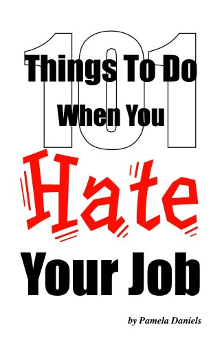 9780975426807: 101 Things to Do When You Hate Your Job