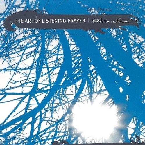 The Art of Listening Prayer: Mission trip devotional and Journal: Seth Barnes