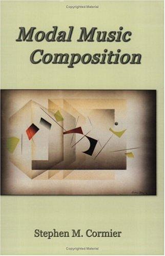 Modal Music Composition: Cormier, Stephen M.