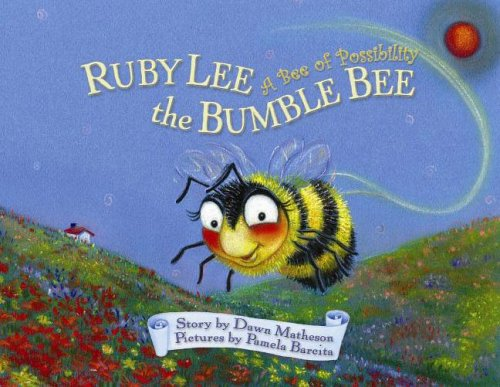 9780975434260: Ruby Lee the Bumble Bee: A Bee of Possibility (A Mom's Choice Award Winner!)