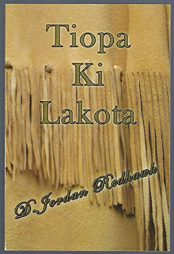 Tiopa Ki Lakota: D. Jordan Redhawk