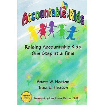 9780975442500: Accountable Kids: Raising Accountable Kids One Step At A Time