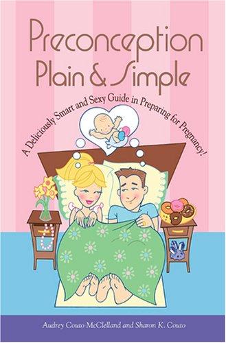 Preconception Plain & Simple: McClelland, Audrey Couto; Couto, Sharon K.
