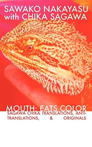 9780975446850: Mouth: Eats Color -- Sagawa Chika Translations, Anti-Translations, & Originals
