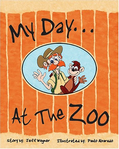 My Day. At the Zoo: Wagner, Jeff