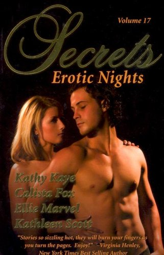 Secrets, Volume 17 (Erotic Nights) (0975451677) by Calista Fox; Kathy Kaye; Ellie Marvel; Kathleen Scott