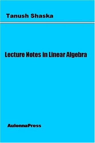 9780975454107: Lecture Notes in Linear Algebra
