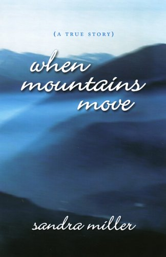 When Mountains Move: Sandra Miller