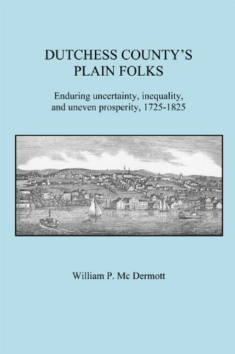 Dutchess County's Plain Folks - Enduring uncertainty,: William P. McDermott