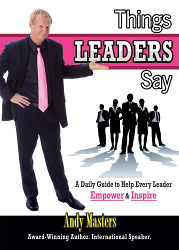 9780975461013: Things LEADERS Say: A Daily Guide to Help Every Leader Empower & Inspire