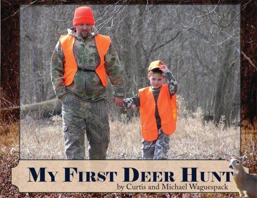 My First Deer Hunt: Curtis Waguespack; Michael Waguespack