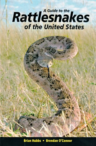 A Guide to the Rattlesnakes of the United States (0975464124) by Brian Hubbs; Brendan O'Connor