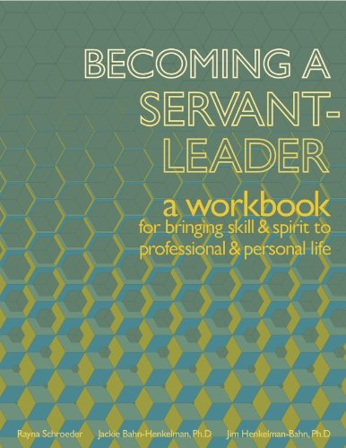 9780975464342: Becoming a Servant-Leader: a workbook for bringing skill and spirit to professional and personal life