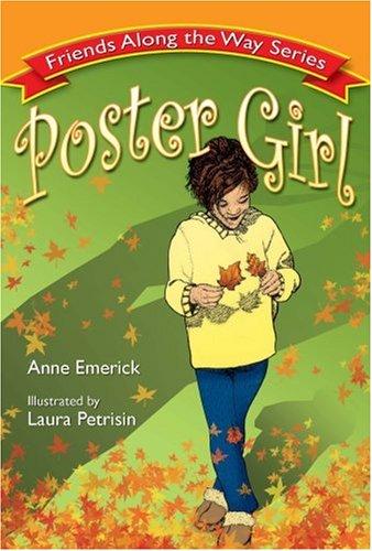 9780975464922: Poster Girl (Friends Along the Way Series, Mom's Choice Award Recipient)