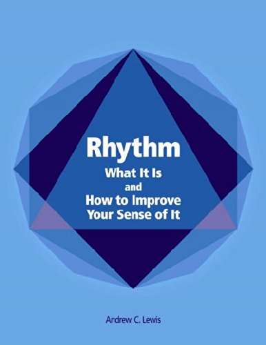 Rhythm: What It Is And How to: Lewis, Andrew C.