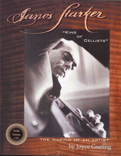 9780975473405: Janos Starker, King of Cellists: Jano Starker, the Making of an Artist