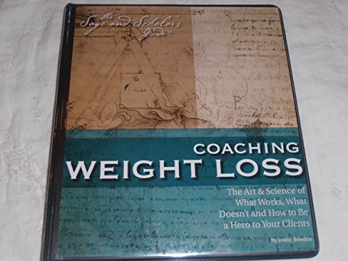 9780975474136: Coaching Weight Loss, The Art & Science of What Works, What Doesn't and How to Be a Hero to Your Clients, The Sage and Scholar's Guide