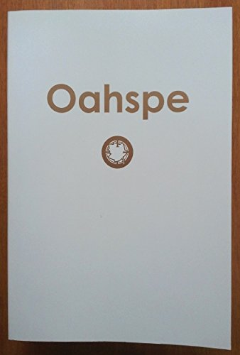 9780975474402: Oahspe (A New Bible in the Words of Jehovih and His Angel Ambassadors)