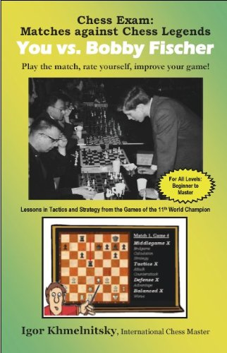 9780975476109: Chess Exam: You VS. Bobby Fischer: Matches Against Chess Legends, Play the Match, Rate Yourself, Improve Your Game!