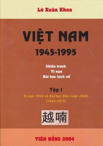 Viet Nam, 1945-1995: Chien Tranh, Ti Nan, Va Bai Hoc Lich S