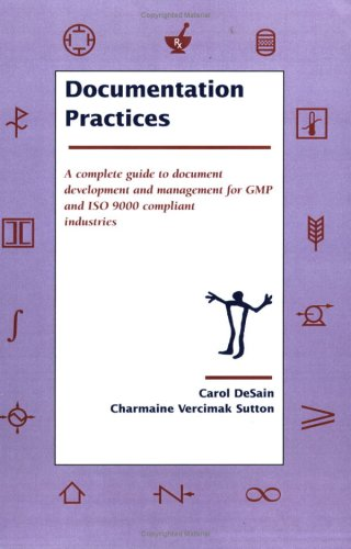 9780975477229: Documentation Practices A complete Guide to Document Development and Management for GMP and ISO 9000 Compliant Industries