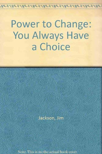 9780975477649: Power to Change: You Always Have a Choice
