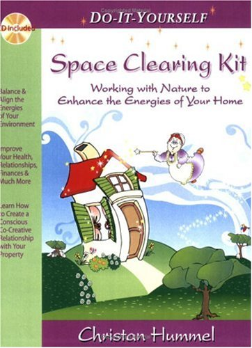 9780975479308: Do-It-Yourself Space Clearing Kit: Working with Nature to Enhance the Energies of Your Home