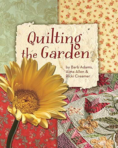 Quilting the Garden: Adams, Barb, Allen,