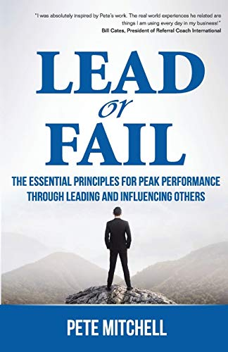 9780975481912: Lead or Fail: The Essential Principles for Peak Performance Through Leading and Influencing Others