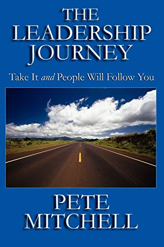 The Leadership Journey: Pete Mitchell