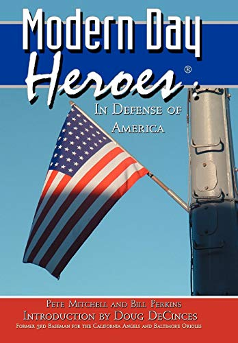 Modern Day Heroes: In Defense of America (0975481991) by Mitchell, Pete; Perkins, Bill