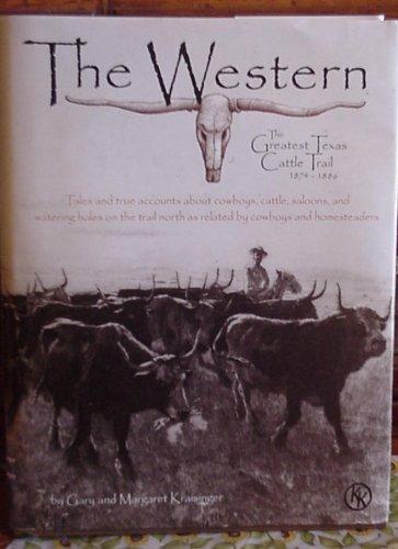 The Western The Greatest Texas Cattle Trail,: Gary Kraisingr