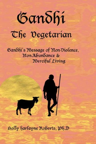 Gandhi The Vegetarian: Holly Harlayne Roberts